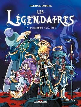 Les Légendaires Tome 17: L'Exode de Kalandre