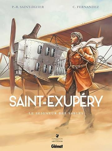Saint-Exupéry: Le Seigneur des Sables