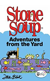 Stone Soup: Adventures from the Yard
