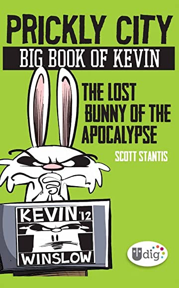 Prickly City: Big Book of Kevin: The Lost Bunny of the Apocalypse
