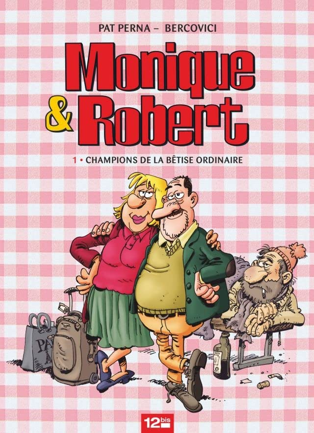 Monique & Robert Vol. 1: Champions de la bêtise ordinaire