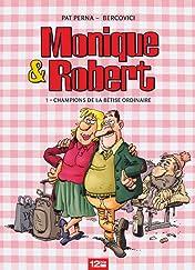 Monique & Robert Vol. 1: Champions de la bêtise ordinaire