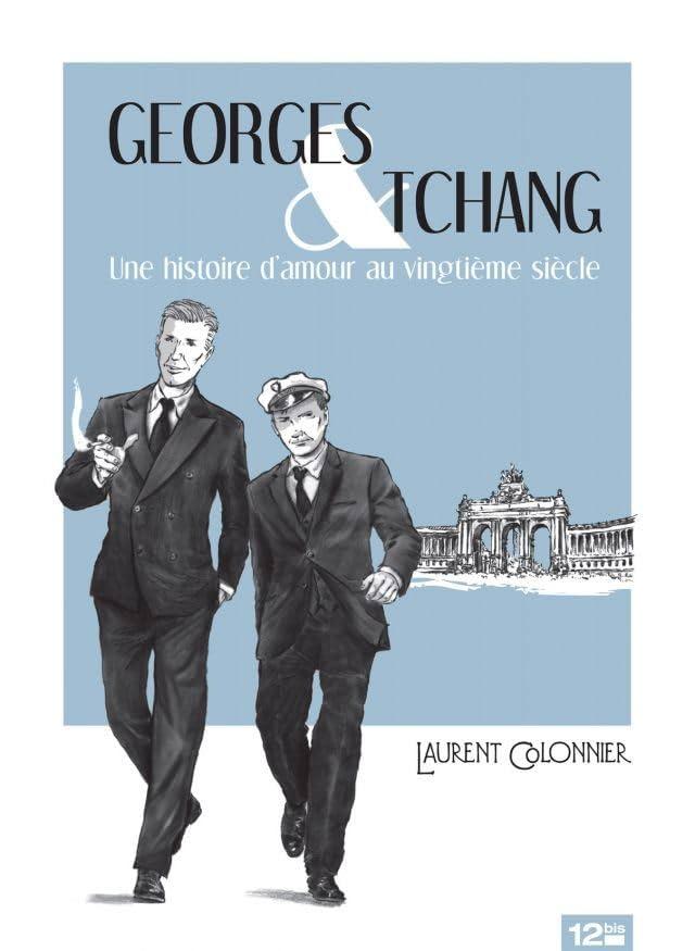 Georges & Tchang: Une histoire d'amour au vingtième siècle