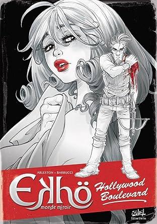 Ekhö monde miroir Tome 3: Hollywood Boulevard - Tirage spécial noir et blanc