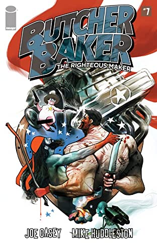 Butcher Baker: The Righteous Maker #7