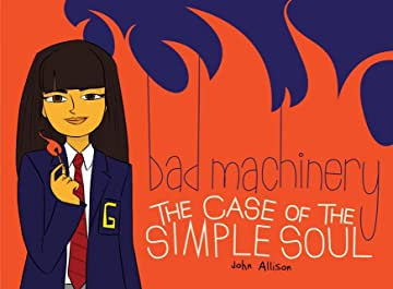 Bad Machinery Tome 3: Case of the Simple Soul