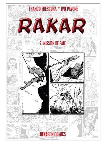 RAKAR Vol. 2: Mission de Paix