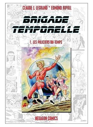 BRIGADE TEMPORELLE Vol. 1: Les Policiers du Temps