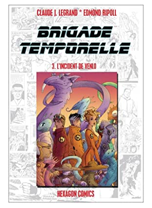 BRIGADE TEMPORELLE Vol. 3: L'Incident de Venlo