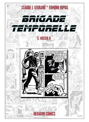 BRIGADE TEMPORELLE Vol. 5: Mister B