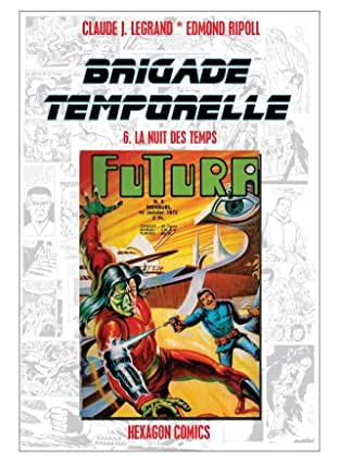 BRIGADE TEMPORELLE Vol. 6: La Nuit des Temps