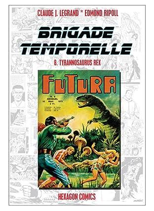BRIGADE TEMPORELLE Vol. 8: Tyrannosaurus Rex