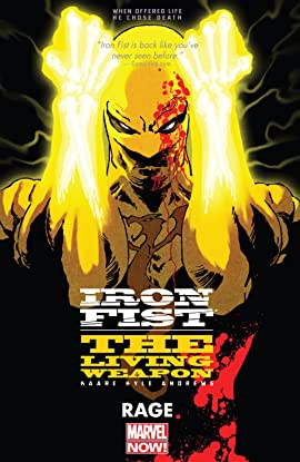 Iron Fist: The Living Weapon Vol. 1: Rage