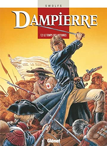 Dampierre Vol. 2: Le Temps des victoires