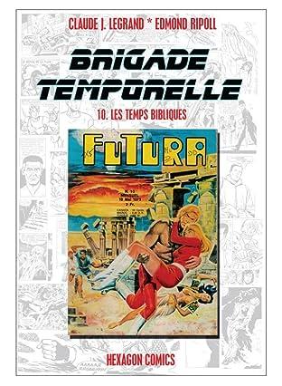 BRIGADE TEMPORELLE Vol. 10: Les Temps Bibliques
