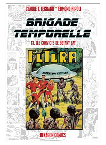 BRIGADE TEMPORELLE Vol. 13: Les Convicts de Botany Bay