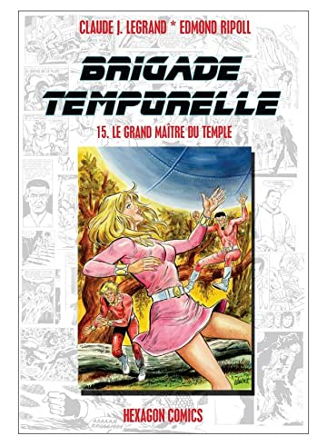 BRIGADE TEMPORELLE Vol. 15: Le Grand Maitre du Temple