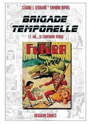 BRIGADE TEMPORELLE Vol. 17: Mu... Le Continent Perdu