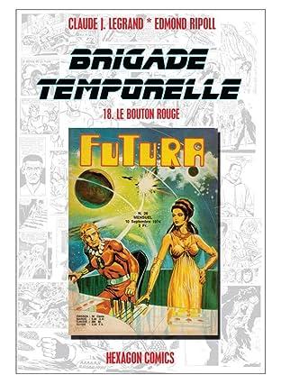BRIGADE TEMPORELLE Vol. 18: Le Bouton Rouge