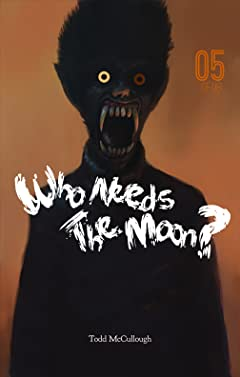 Who Needs the Moon #5