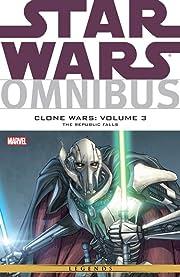 Star Wars Omnibus: Clone Wars Vol. 3: The Republic Falls