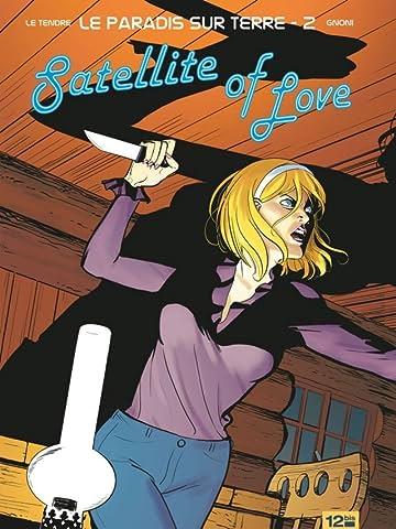 Le Paradis sur Terre Vol. 2: Satellite of Love