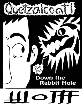 Quetzalcoatl Vol. 1: Down The Rabbit Hole