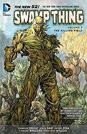 Swamp Thing (2011-2015) Vol. 5: The Killing Field