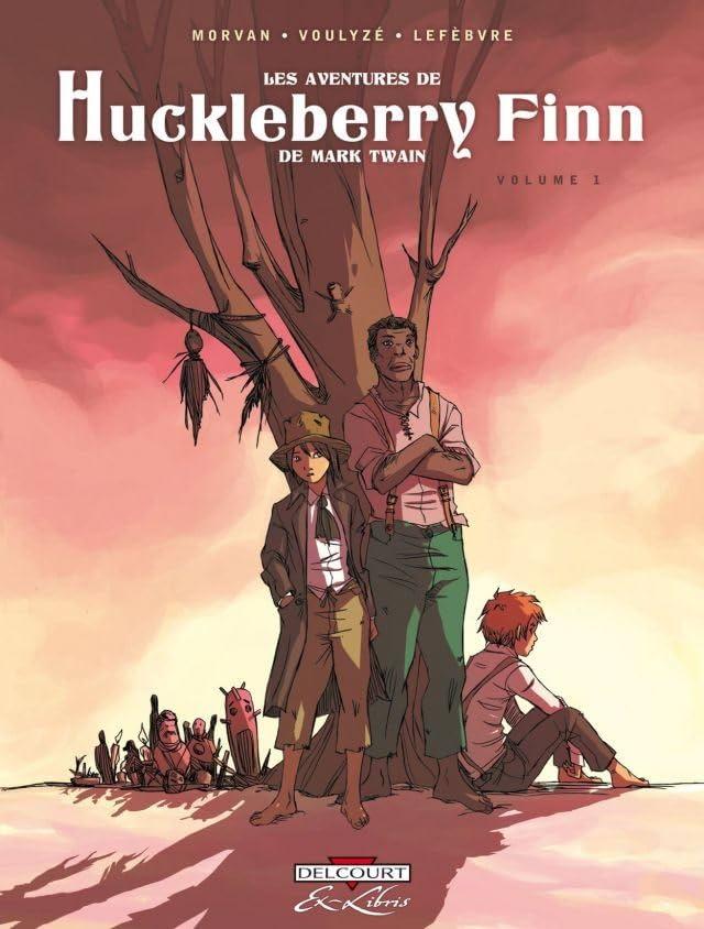 Les Aventures de Huckleberry Finn, de Mark Twain Vol. 1