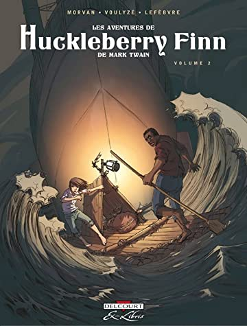 Les Aventures de Huckleberry Finn, de Mark Twain Vol. 2