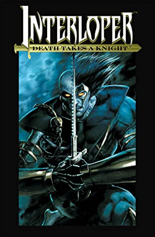 Interloper Vol. 1: Death Takes a Knight