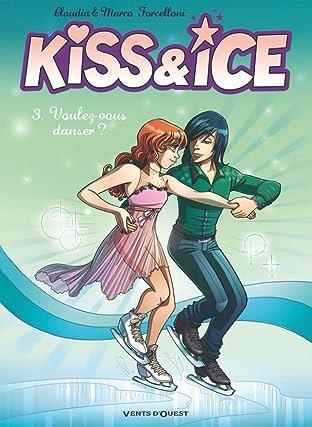 Kiss & Ice Vol. 3: Voulez-vous danser ?