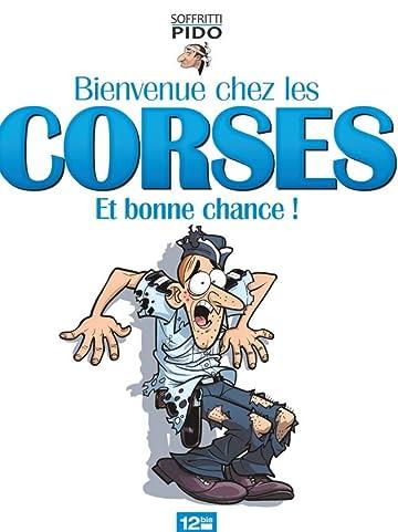 Bienvenue chez les Corses et bonne chance !
