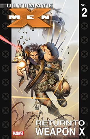 Ultimate X-Men Tome 2: Return To Weapon X