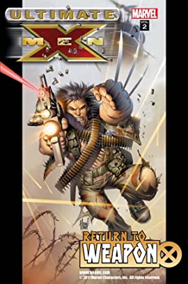 Ultimate X-Men Vol. 2: Return To Weapon X