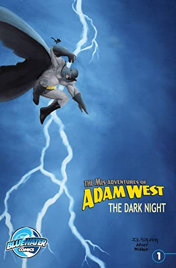Mis-Adventures of Adam West #1: The Dark Night