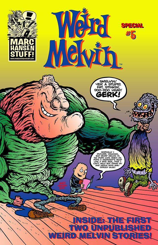 Weird Melvin #5