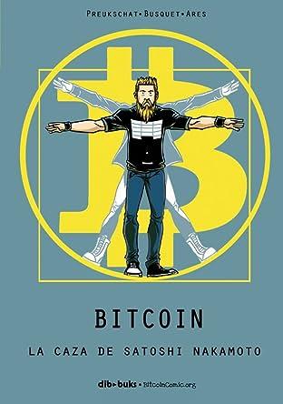 Bitcoin: La Caza de Satoshi Nakamoto