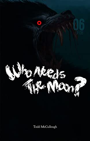 Who Needs the Moon #6