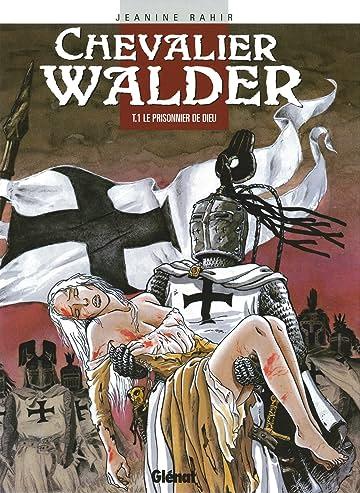Chevalier Walder Vol. 1: Le Prisonnier de Dieu