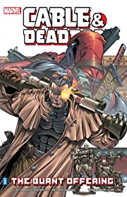 Cable & Deadpool Vol. 2: The Burnt Offering