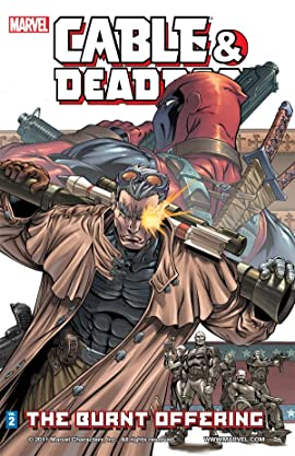 Cable & Deadpool Tome 2: The Burnt Offering