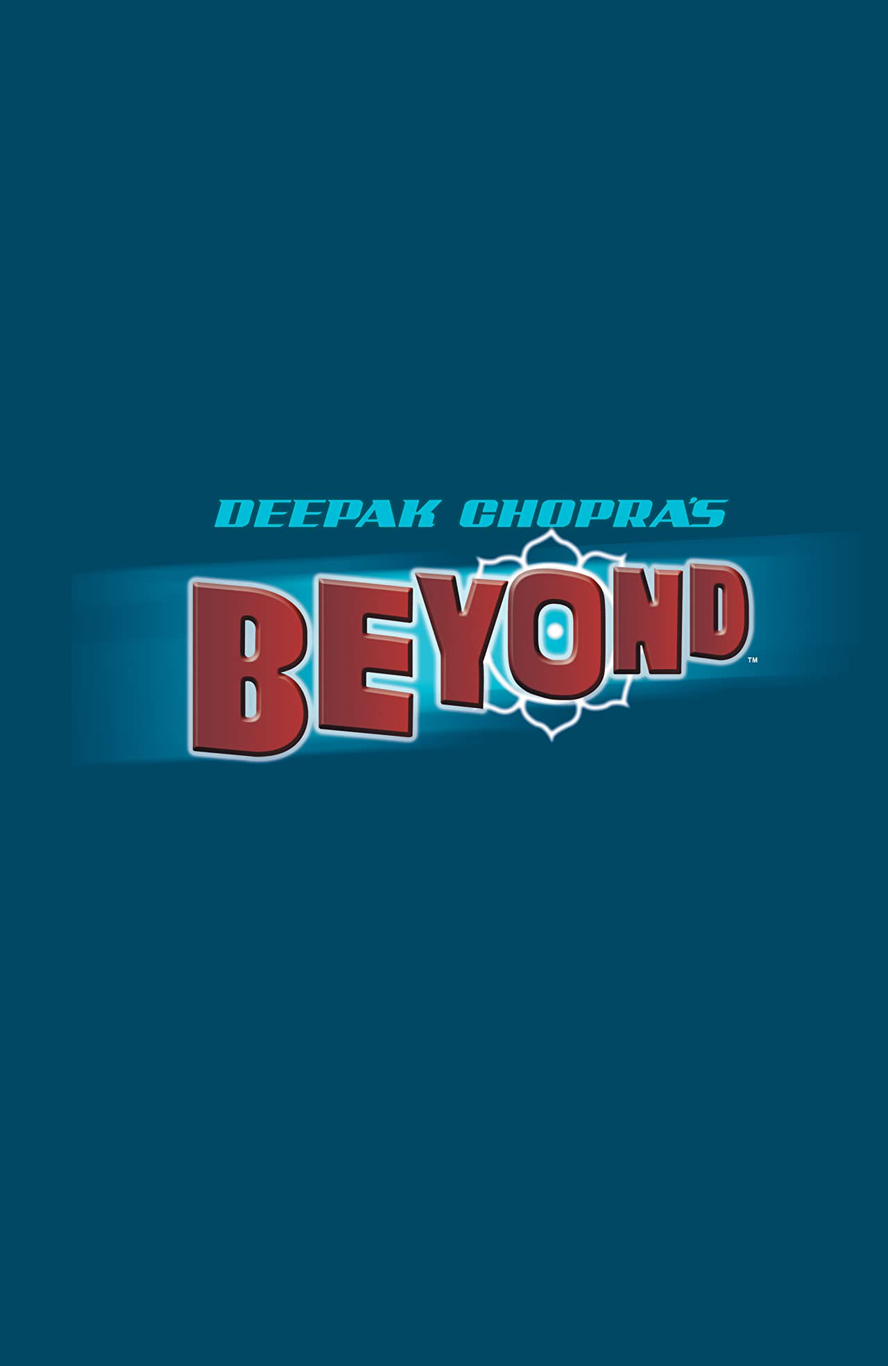 Deepak Chopra's Beyond Vol. 1