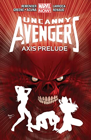 Uncanny Avengers Tome 5: AXIS Prelude