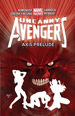 Uncanny Avengers Vol. 5: AXIS Prelude