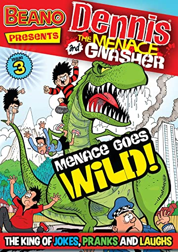 The Beano presents Dennis the Menace and Gnasher #3: Menace Goes Wild