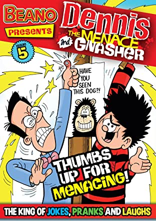 The Beano presents Dennis the Menace and Gnasher #5: Thumbs Up For Menacing
