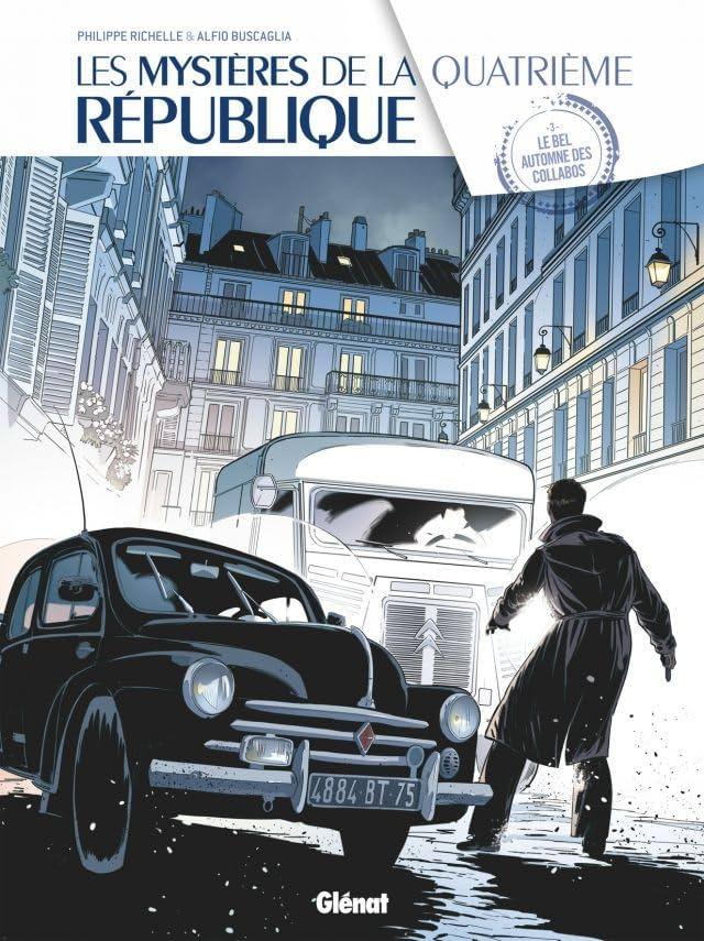 Les Mystères de la Quatrième République Vol. 3: Le Bel automne des collabos