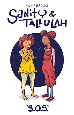 Sanity & Tallulah: Plucky Teen Girl Space Detectives No.1