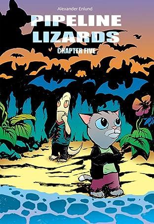Pipeline Lizards #5